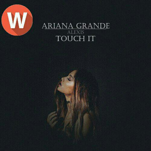 Download MusicAriana Grande– Touch It