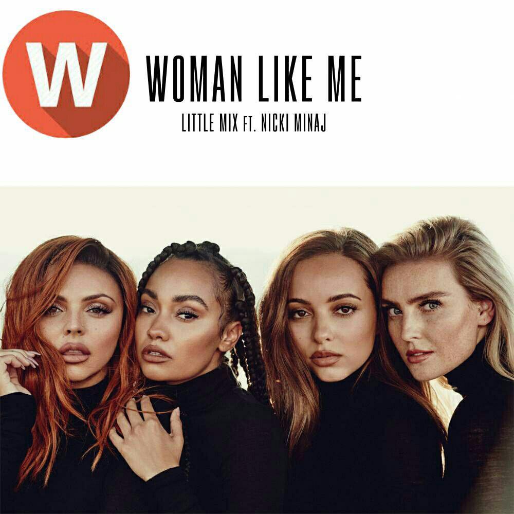 Download Music Little Mix Ft Nicki Minaj  – Woman Like Me